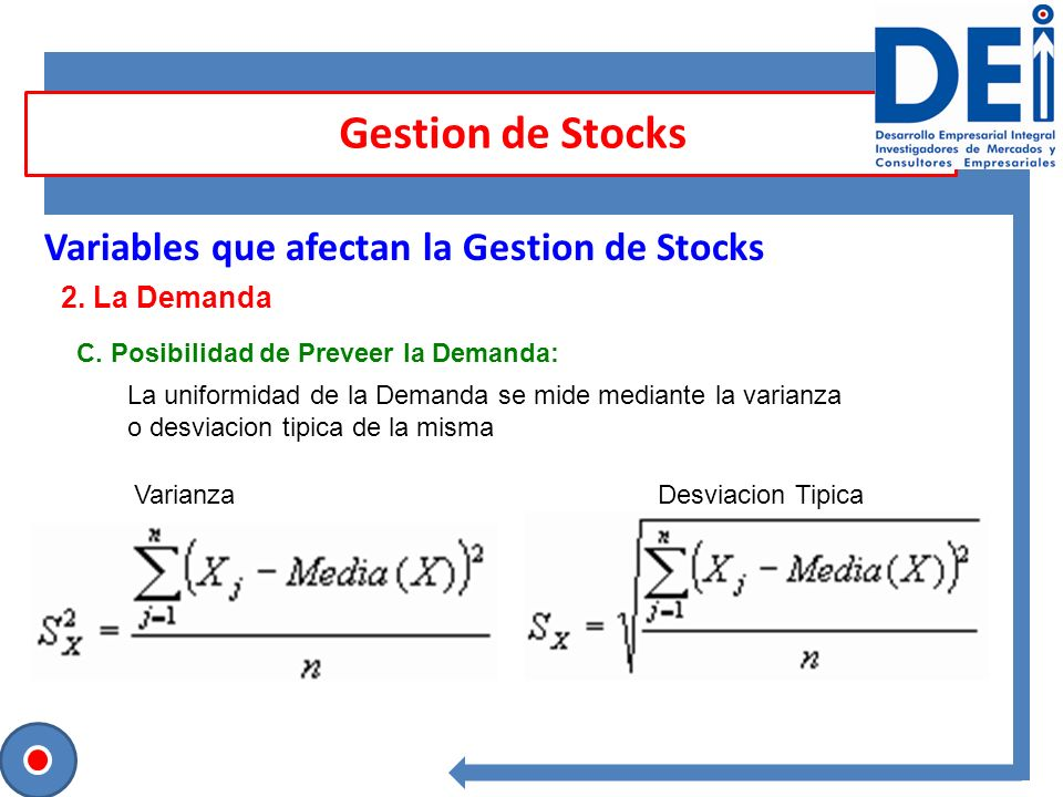 Gestion de Stocks Variables que afectan la Gestion de Stocks 2. La Demanda C. Posibilidad de Preveer la Demanda: La uniformidad de la Demanda se mide