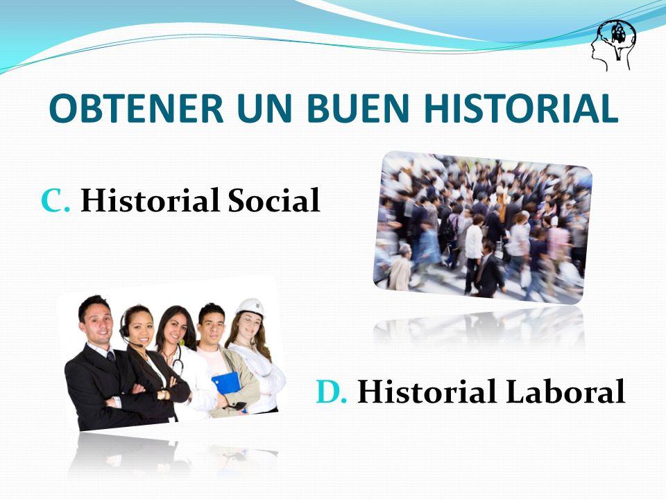 C. Historial Social D. Historial Laboral OBTENER UN BUEN HISTORIAL