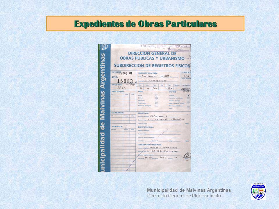Expedientes de Obras Particulares Municipalidad de Malvinas Argentinas Dirección General de Planeamiento