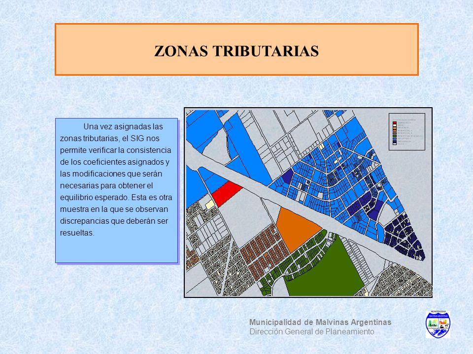 ZONAS TRIBUTARIAS Municipalidad de Malvinas Argentinas Dirección General de Planeamiento Una vez asignadas las zonas tributarias, el SIG nos permite v