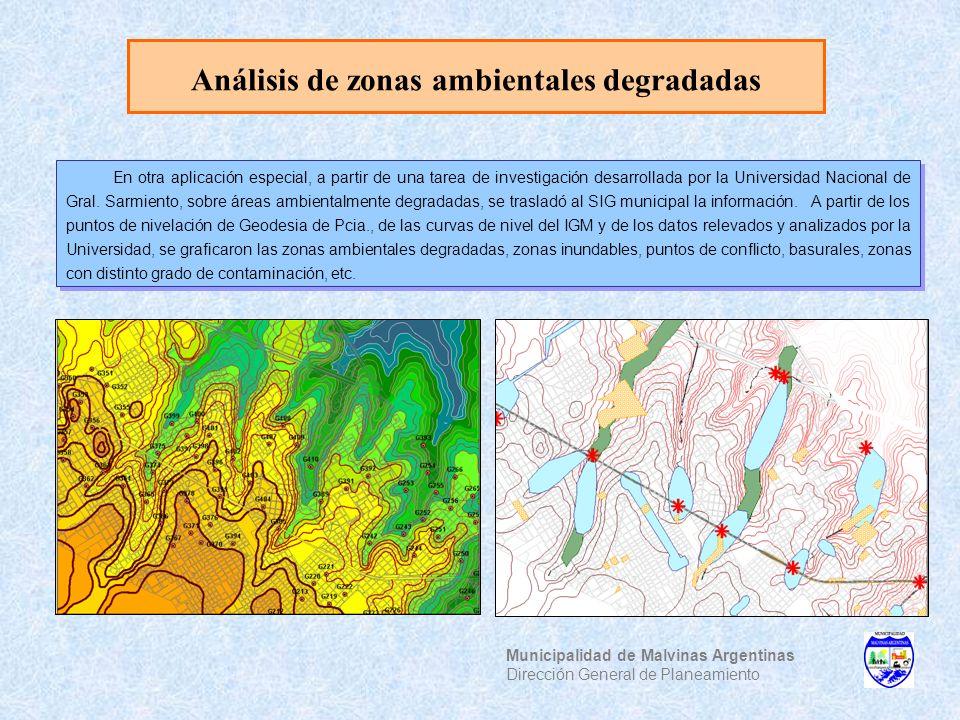 Análisis de zonas ambientales degradadas Municipalidad de Malvinas Argentinas Dirección General de Planeamiento En otra aplicación especial, a partir
