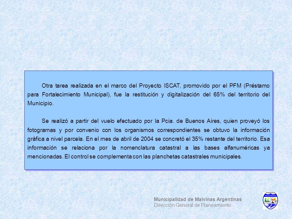 Municipalidad de Malvinas Argentinas Dirección General de Planeamiento Otra tarea realizada en el marco del Proyecto ISCAT, promovido por el PFM (Prés