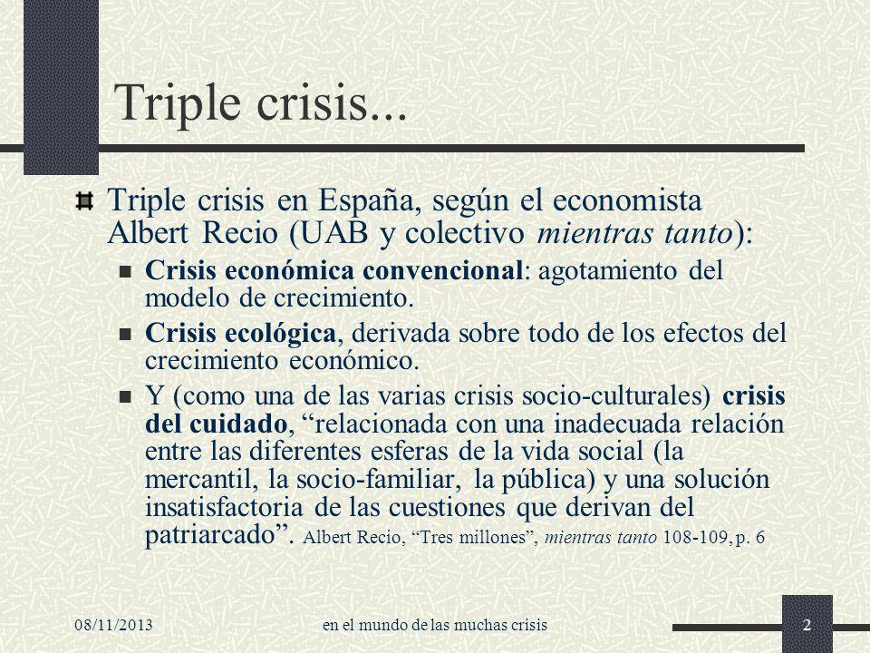 08/11/2013en el mundo de las muchas crisis2 Triple crisis... Triple crisis en España, según el economista Albert Recio (UAB y colectivo mientras tanto