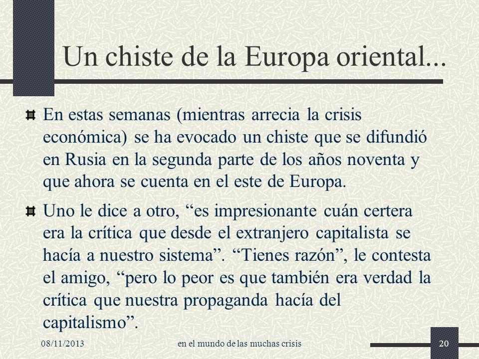 08/11/2013en el mundo de las muchas crisis20 Un chiste de la Europa oriental... En estas semanas (mientras arrecia la crisis económica) se ha evocado