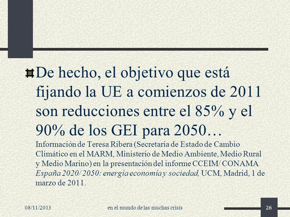 De hecho, el objetivo que está fijando la UE a comienzos de 2011 son reducciones entre el 85% y el 90% de los GEI para 2050… Información de Teresa Rib