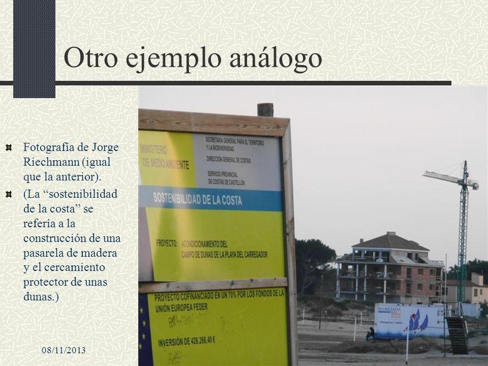 08/11/2013en el mundo de las muchas crisis29 Otro ejemplo análogo Fotografía de Jorge Riechmann (igual que la anterior). (La sostenibilidad de la cost