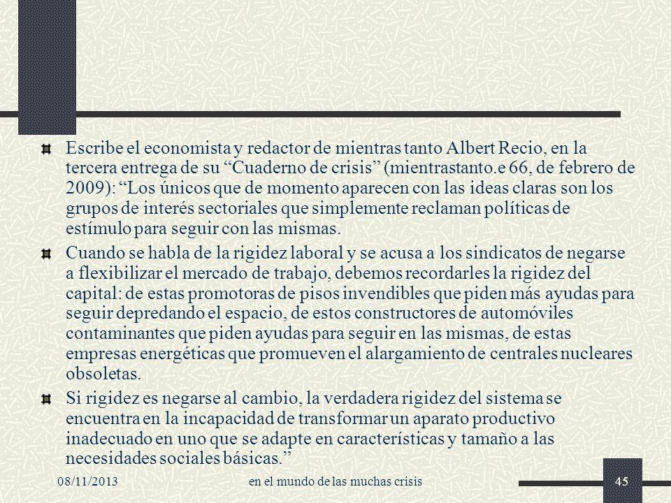 08/11/2013en el mundo de las muchas crisis45 Escribe el economista y redactor de mientras tanto Albert Recio, en la tercera entrega de su Cuaderno de