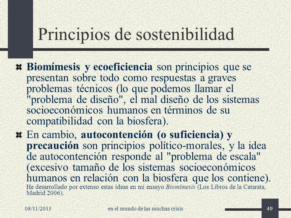 08/11/2013en el mundo de las muchas crisis49 Principios de sostenibilidad Biomímesis y ecoeficiencia son principios que se presentan sobre todo como r