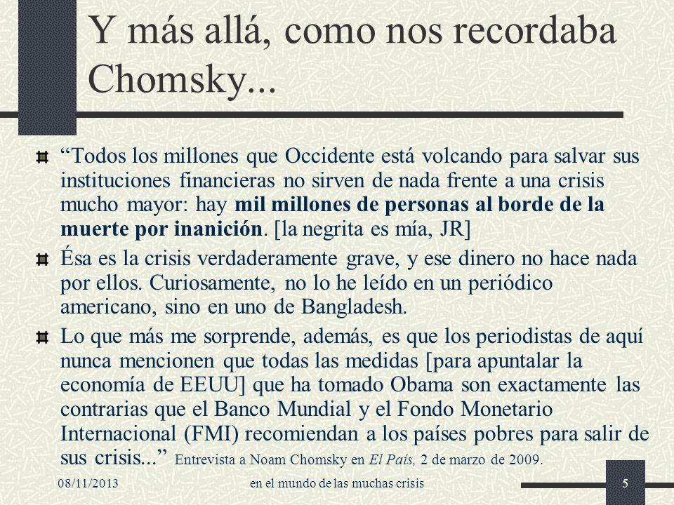 08/11/2013en el mundo de las muchas crisis5 Y más allá, como nos recordaba Chomsky... Todos los millones que Occidente está volcando para salvar sus i