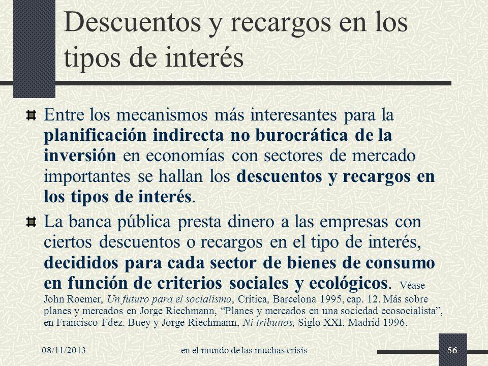08/11/2013en el mundo de las muchas crisis56 Descuentos y recargos en los tipos de interés Entre los mecanismos más interesantes para la planificación