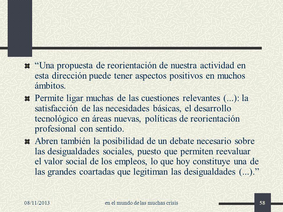 08/11/2013en el mundo de las muchas crisis58 Una propuesta de reorientación de nuestra actividad en esta dirección puede tener aspectos positivos en m