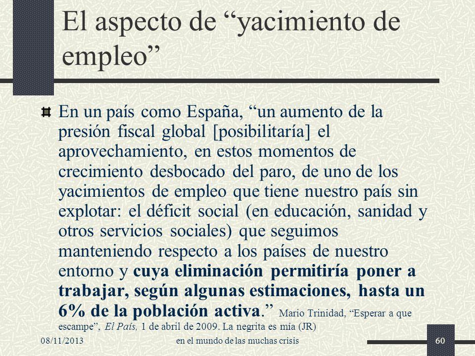 08/11/2013en el mundo de las muchas crisis60 El aspecto de yacimiento de empleo En un país como España, un aumento de la presión fiscal global [posibi