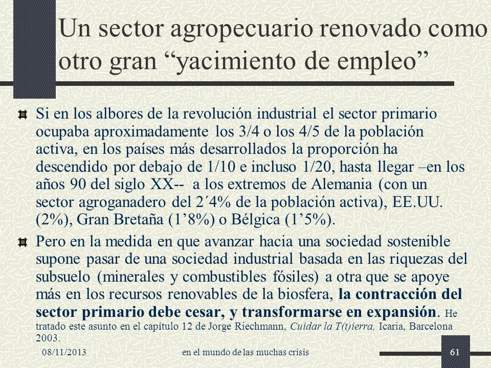 08/11/2013en el mundo de las muchas crisis61 Un sector agropecuario renovado como otro gran yacimiento de empleo Si en los albores de la revolución in