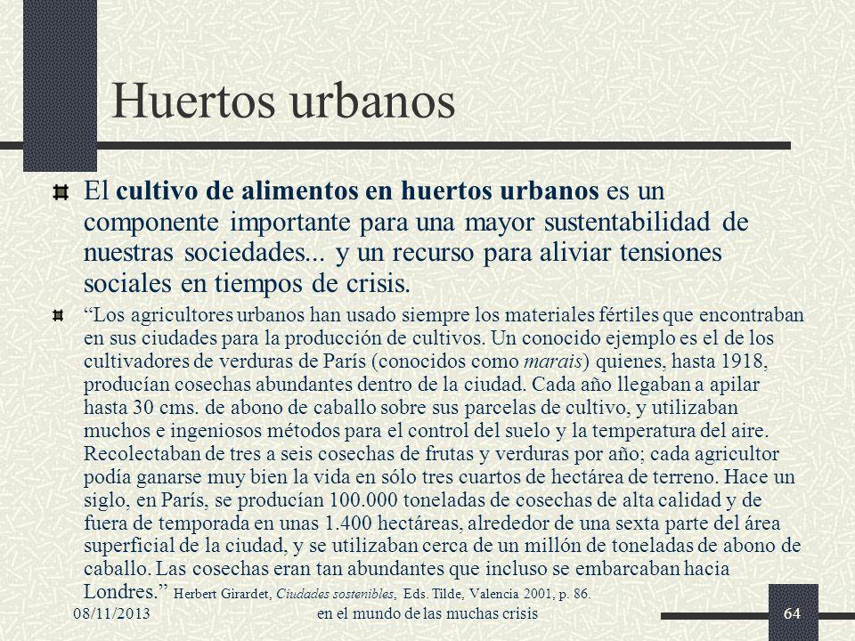 08/11/2013en el mundo de las muchas crisis64 Huertos urbanos El cultivo de alimentos en huertos urbanos es un componente importante para una mayor sus