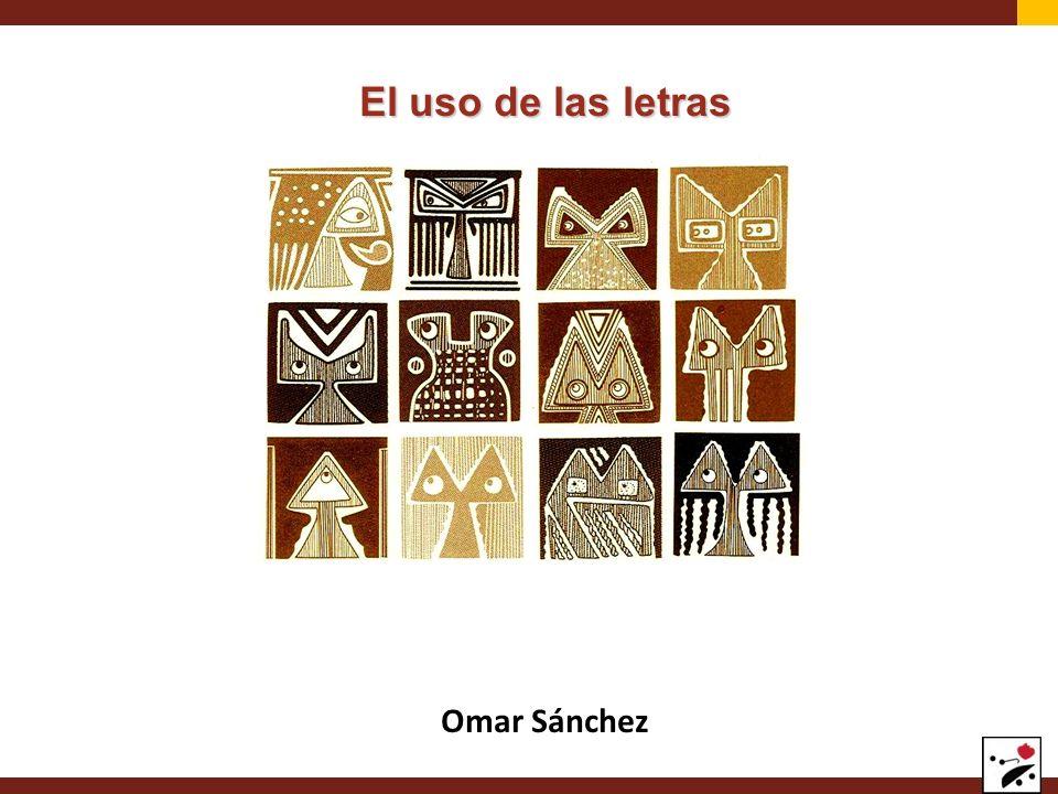 Omar Sánchez El uso de las letras