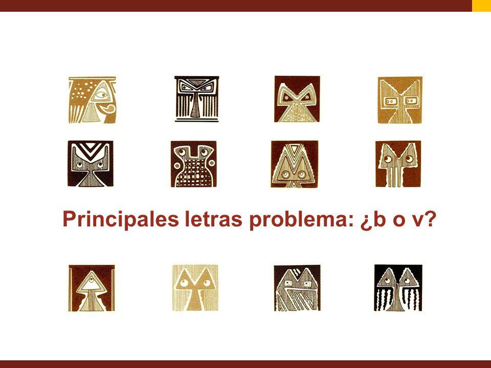 Principales letras problema: ¿b o v?