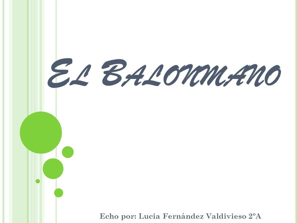 E L B ALONMANO Echo por: Lucia Fernández Valdivieso 2ºA
