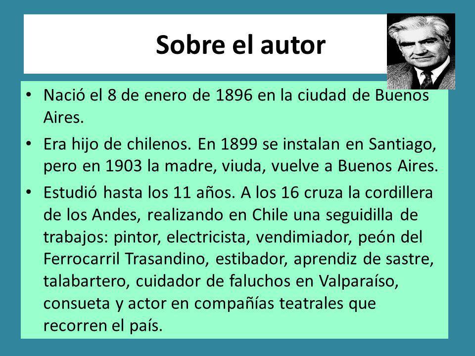 Sobre el autor Nació el 8 de enero de 1896 en la ciudad de Buenos Aires. Era hijo de chilenos. En 1899 se instalan en Santiago, pero en 1903 la madre,