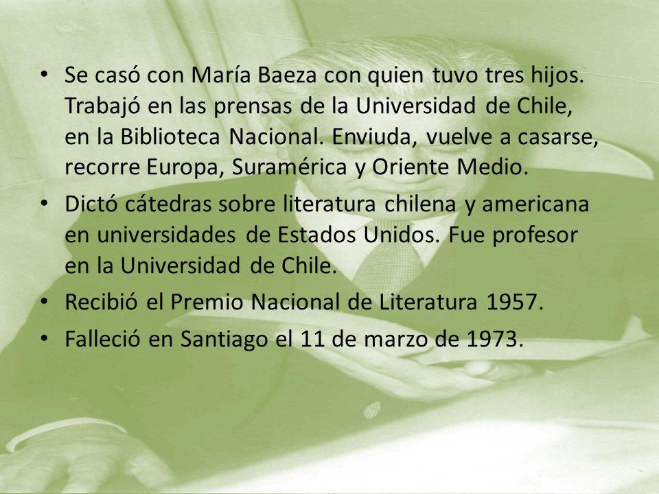 Se casó con María Baeza con quien tuvo tres hijos. Trabajó en las prensas de la Universidad de Chile, en la Biblioteca Nacional. Enviuda, vuelve a cas