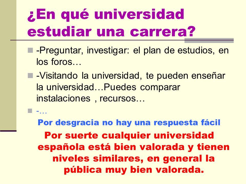 ¿En qué universidad estudiar una carrera? Pública o privada? COSTE Y PRESTIGIO Universidades públicas en distintas ciudades? En Madrid hay 5 públicas