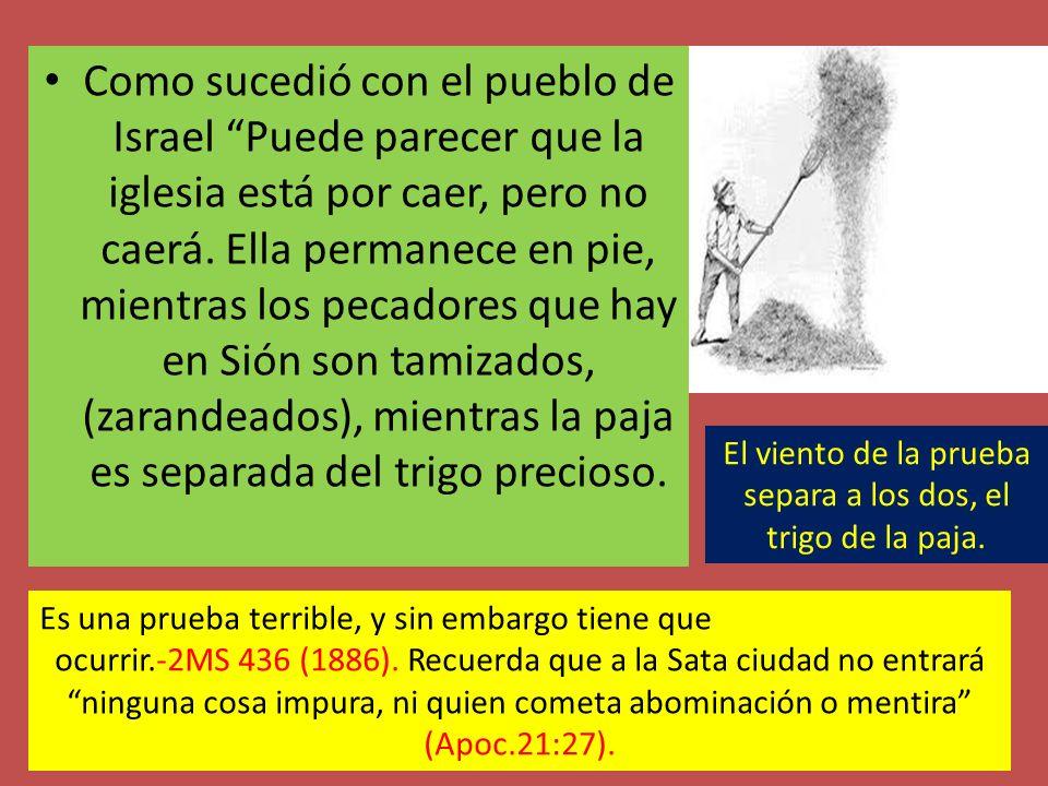 Como sucedió con el pueblo de Israel Puede parecer que la iglesia está por caer, pero no caerá. Ella permanece en pie, mientras los pecadores que hay