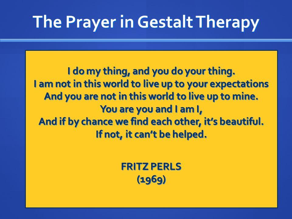 Medición del avance terapéutico Como el mismo Fritz Perls lo señala: a pesar de que aún no se ha logrado una integración completa de sus partes negadas y fragmentadas, al menos el conflicto quedó claro