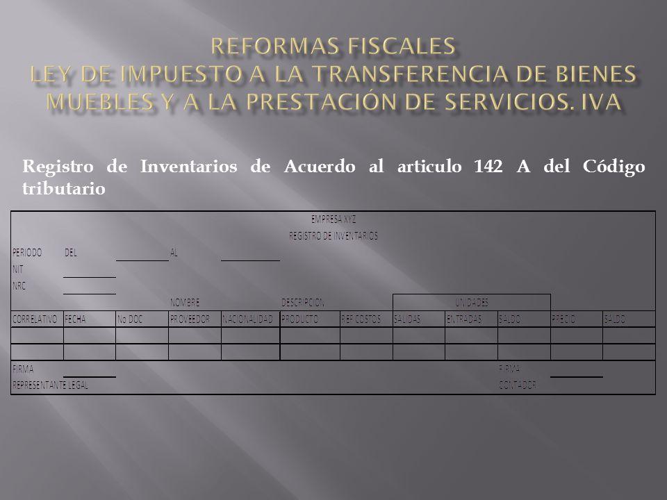 Registro de Inventarios de Acuerdo al articulo 142 A del Código tributario