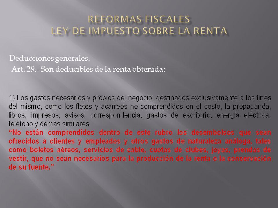Deducciones generales. Art. 29.- Son deducibles de la renta obtenida: