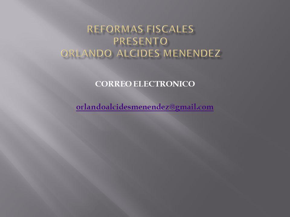 CORREO ELECTRONICO orlandoalcidesmenendez@gmail.com