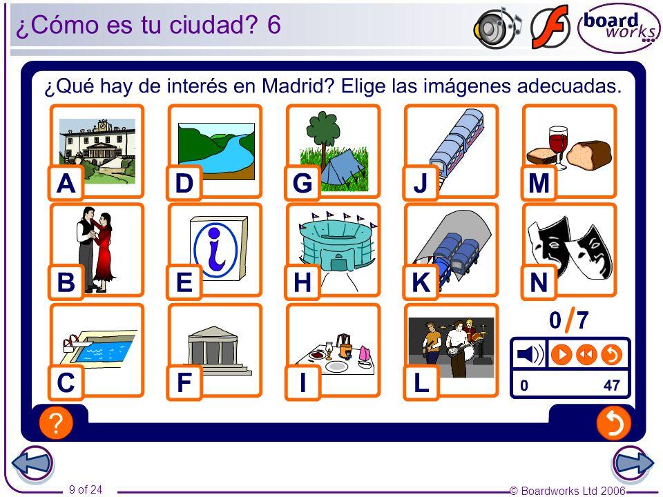 © Boardworks Ltd 2006 9 of 24 ¿Cómo es tu ciudad? 6