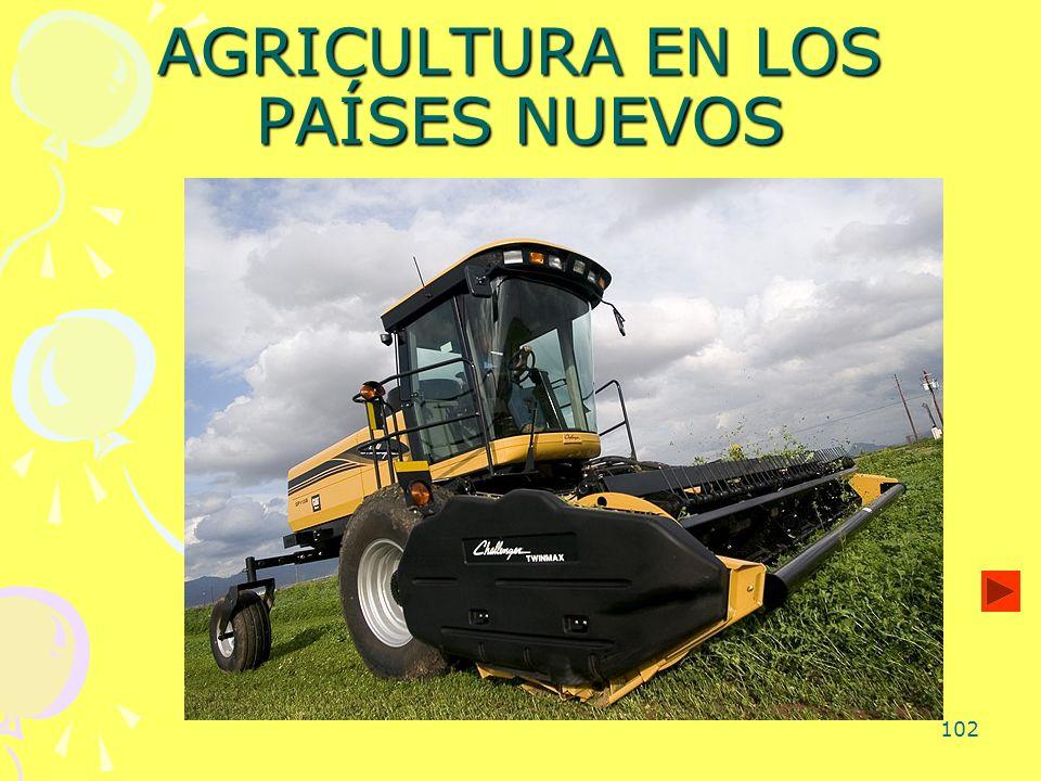 102 AGRICULTURA EN LOS PAÍSES NUEVOS
