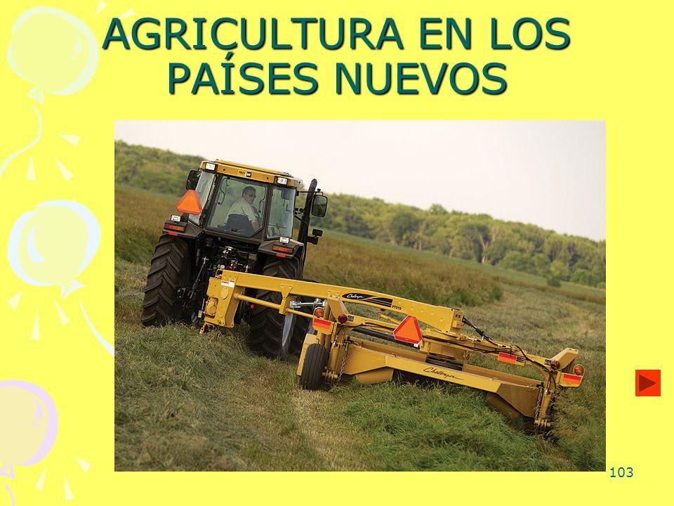 103 AGRICULTURA EN LOS PAÍSES NUEVOS