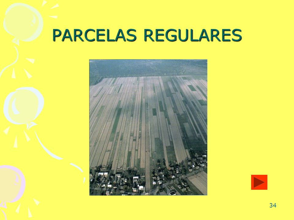 34 PARCELAS REGULARES