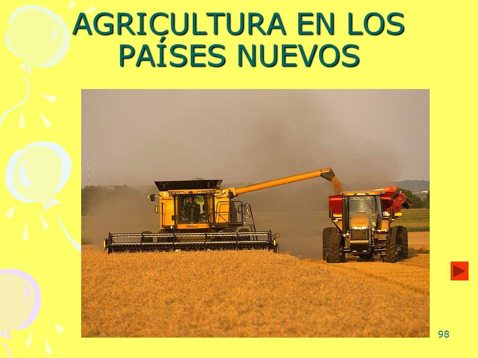 98 AGRICULTURA EN LOS PAÍSES NUEVOS