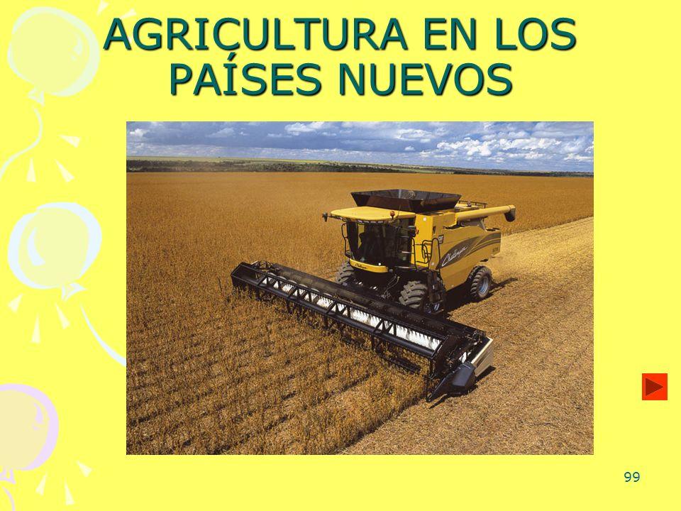 99 AGRICULTURA EN LOS PAÍSES NUEVOS