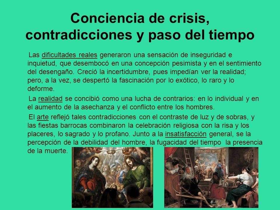 Conciencia de crisis, contradicciones y paso del tiempo Las dificultades reales generaron una sensación de inseguridad e inquietud, que desembocó en u