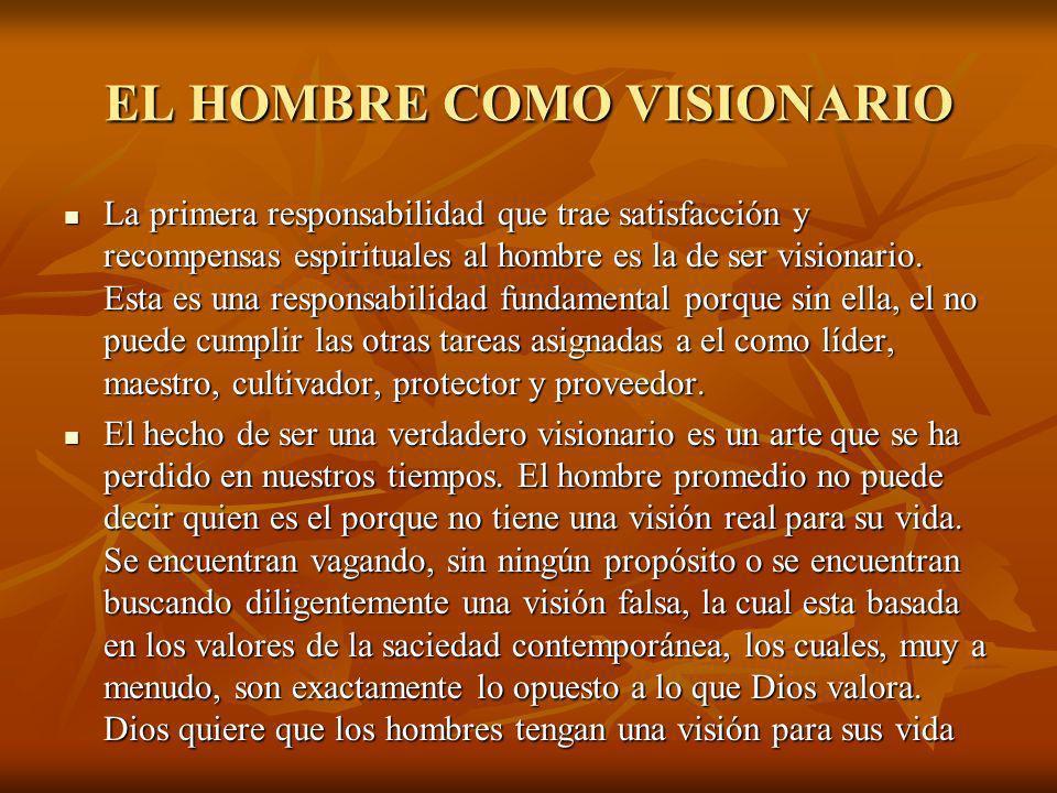 SER UN VERDADERO VISIONARIO ES UN ARTE PERDIDO EL DIA DE HOY