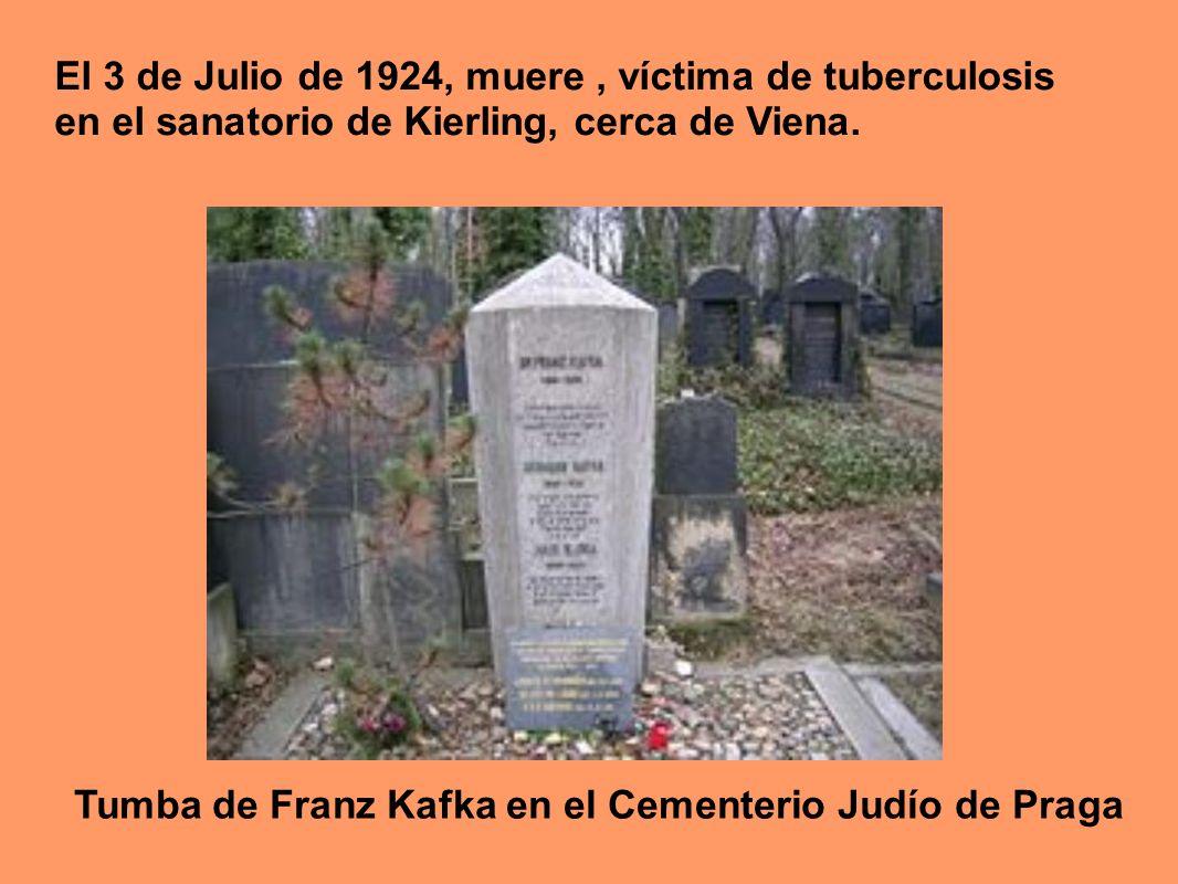 El 3 de Julio de 1924, muere, víctima de tuberculosis en el sanatorio de Kierling, cerca de Viena. Tumba de Franz Kafka en el Cementerio Judío de Prag