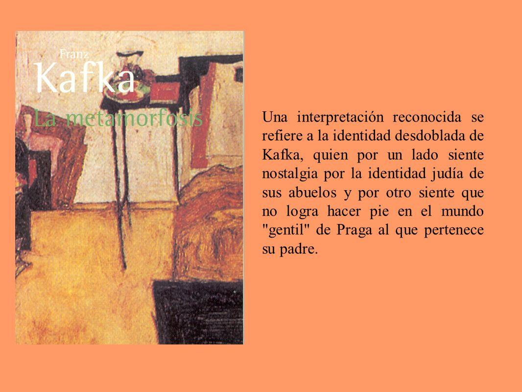 Una interpretación reconocida se refiere a la identidad desdoblada de Kafka, quien por un lado siente nostalgia por la identidad judía de sus abuelos
