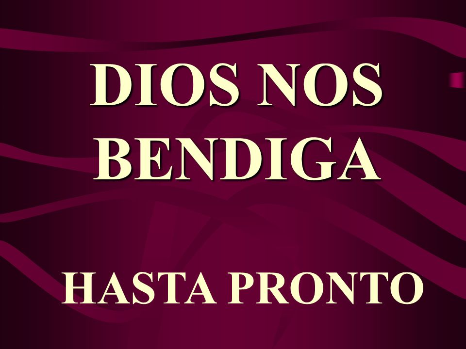 HASTA PRONTO DIOS NOS BENDIGA