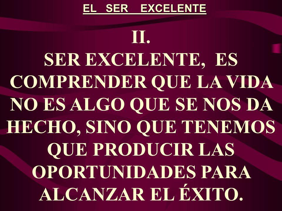 EL SER EXCELENTE III.