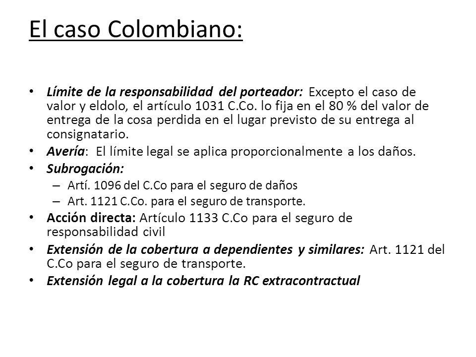 El caso Colombiano: Límite de la responsabilidad del porteador: Excepto el caso de valor y eldolo, el artículo 1031 C.Co. lo fija en el 80 % del valor