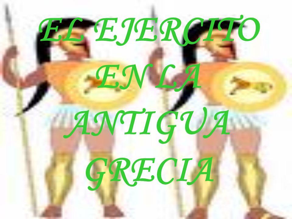 INDICE LA INFANTERIA - EL HOPLITA - LA INFANTERIA LIGERA LA CABALLERIA LA MARINA EVOLUCION DEL EJERCITO EN LA HISTORIA: 1.