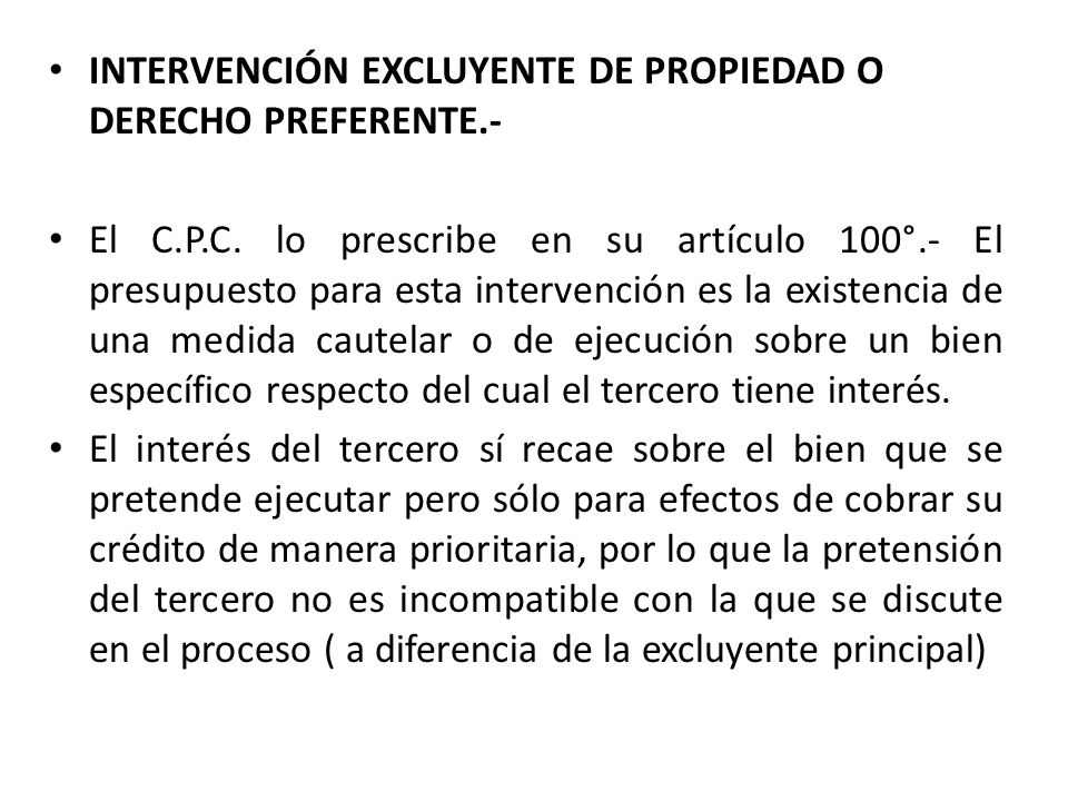 INTERVENCIÓN EXCLUYENTE DE PROPIEDAD O DERECHO PREFERENTE.- El C.P.C.