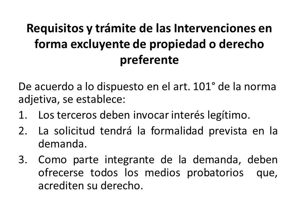 Requisitos y trámite de las Intervenciones en forma excluyente de propiedad o derecho preferente De acuerdo a lo dispuesto en el art.