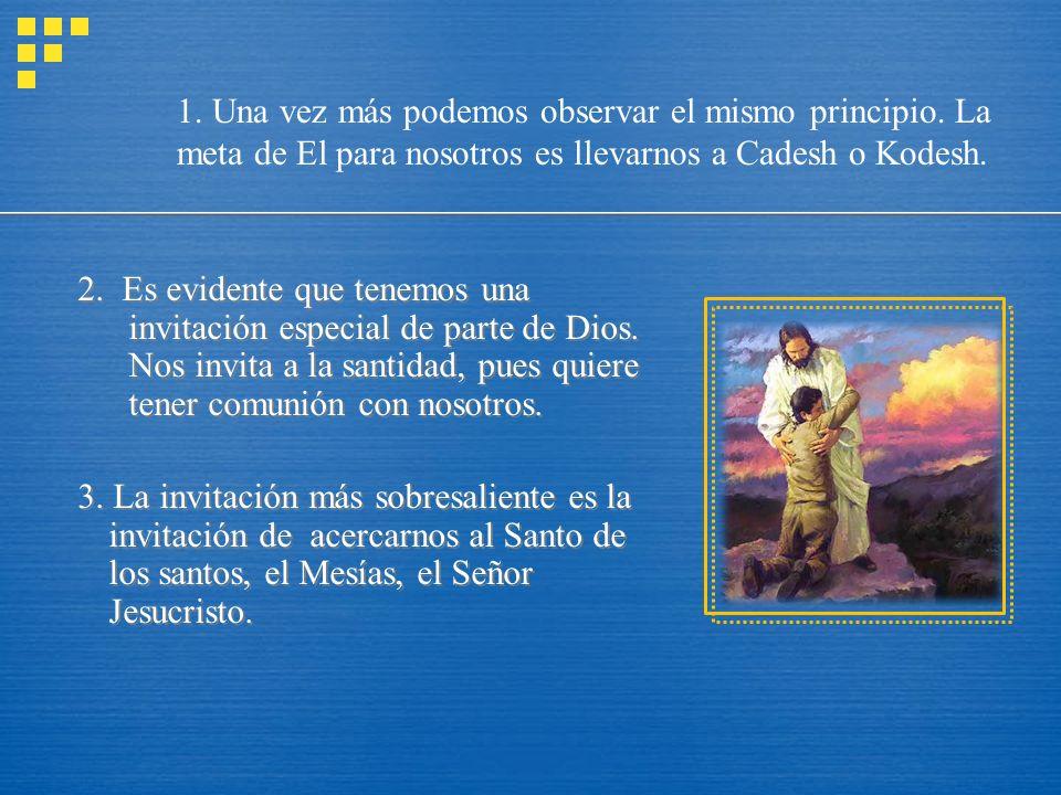 2. Es evidente que tenemos una invitación especial de parte de Dios. Nos invita a la santidad, pues quiere tener comunión con nosotros. 3. La invitaci