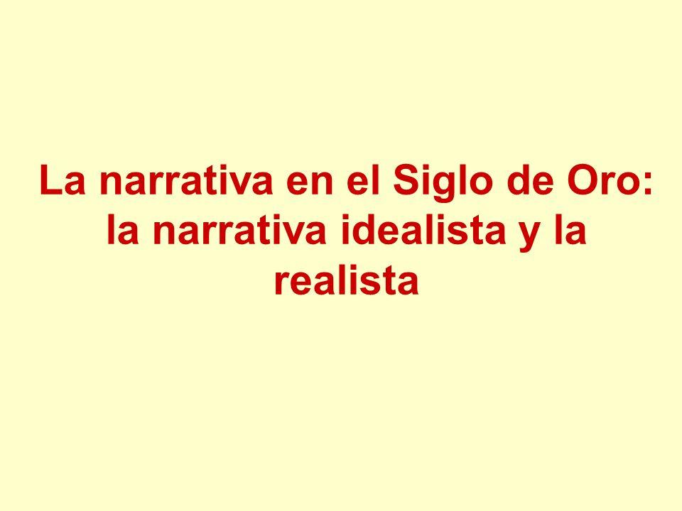 La narrativa en el Siglo de Oro: la narrativa idealista y la realista