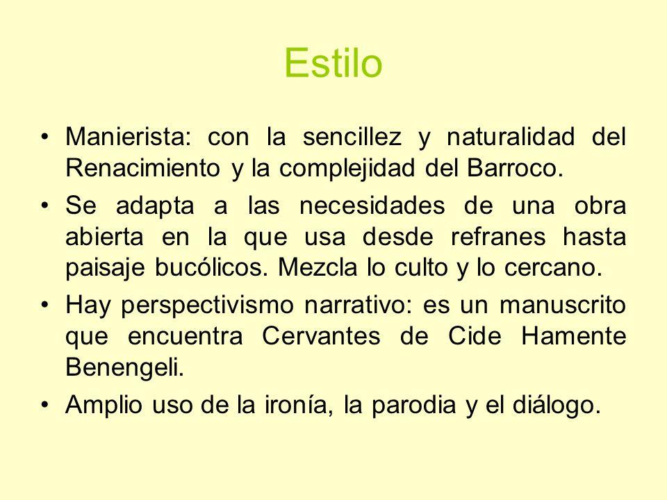Estilo Manierista: con la sencillez y naturalidad del Renacimiento y la complejidad del Barroco. Se adapta a las necesidades de una obra abierta en la