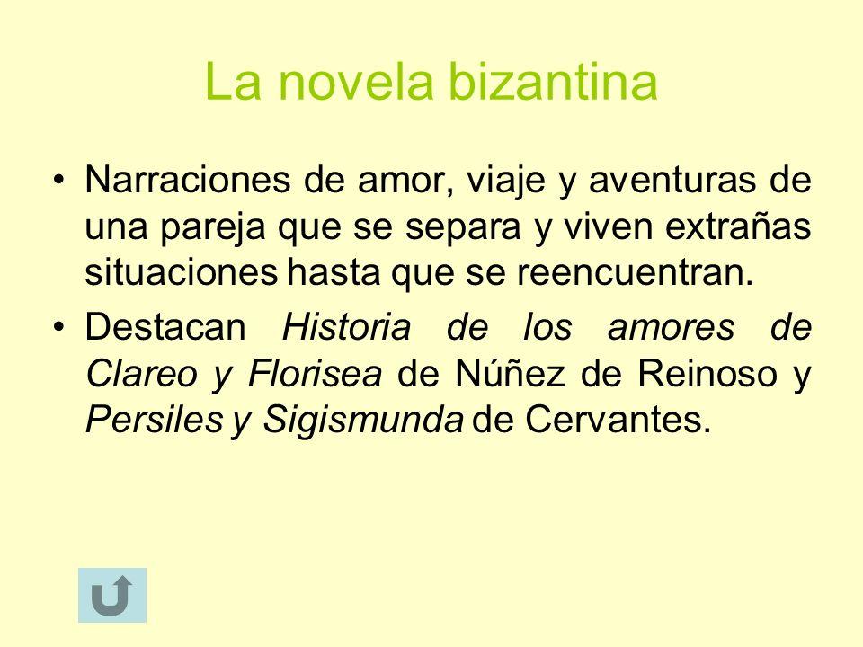 La novela bizantina Narraciones de amor, viaje y aventuras de una pareja que se separa y viven extrañas situaciones hasta que se reencuentran. Destaca