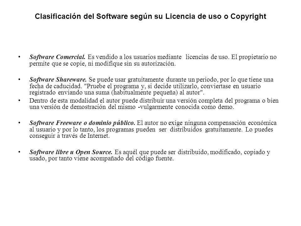 Clasificación del Software según su Licencia de uso o Copyright Software Comercial. Es vendido a los usuarios mediante licencias de uso. El propietari